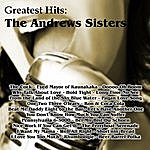 The Andrews Sisters Greatest Hits: The Andrews Sisters