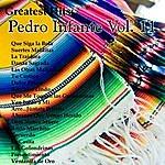 Pedro Infante Greatest Hits: Pedro Infante Vol. 11