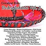 Pedro Infante Greatest Hits: Pedro Infante Vol. 2