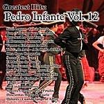 Pedro Infante Greatest Hits: Pedro Infante Vol. 12