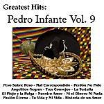 Pedro Infante Greatest Hits: Pedro Infante Vol. 9