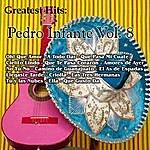Pedro Infante Greatest Hits: Pedro Infante Vol. 8