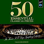 Kiril Kondrashin 50 Essential Classical Pieces By Moscow Rtv Large Symphony Orchestra
