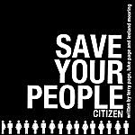 Citizen Save Your People
