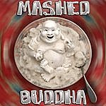 Mashed Buddha I Like It Here