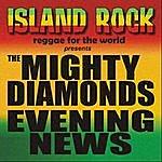 The Mighty Diamonds Evening News