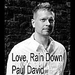 Paul David Love, Rain Down