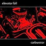 Elevator Fall Carburetor