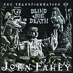 John Fahey The Transfiguration Of Blind Joe Death (Remastered)