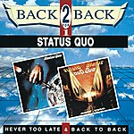 Status Quo Never Too Late / Back To Back