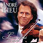 André Rieu Love Around The World
