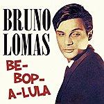 Bruno Lomas Be-Bop-A-Lula