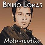 Bruno Lomas Melancolía