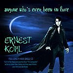 Ernest Kohl Anyone Who's Ever Been In Love