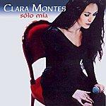 Clara Montes Solo Mía