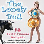The London Pops Orchestra The Lonely Bull - 16 Tasty Tijuana Delights