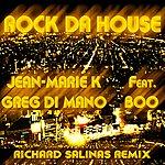 Jean-Marie K. Rock Da House