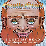 Gentle Giant I Lost My Head