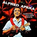 Alfred Apaka Hawaiian Village Nights