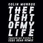 Colin Munroe Fight Of My Life (Feat. Pusha T) [Zeds Dead Remix]