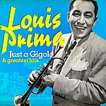 Louis Prima Louis Prima: Just A Gigolo And Greatest Hits (Remastered)