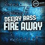 DJ Bass Fire Away