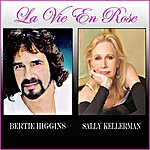 Bertie Higgins La Vie En Rose (Feat. Sally Kellerman)