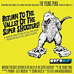 Young Punx Return To The Valley Of The Super Shooters