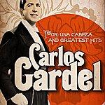 Carlos Gardel Carlos Gardel : Por Una Cabeza And Greatest Hits (Remastered)