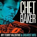 Chet Baker Chet Baker : My Funny Valentine And Greatest Hits (Remastered)