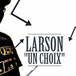 Larson Un Choix
