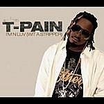 T-Pain I'm N Luv (Wit A Stripper)