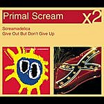 Primal Scream Screamadelica / Give Out But Don't Give Up