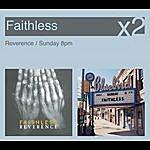 Faithless Sunday 8pm / Reverance