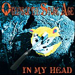 Queens Of The Stone Age In My Head (International Version)