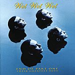 Wet Wet Wet End Of Part One - Their Greatest Hits