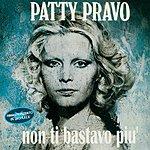 Patty Pravo Non Ti Bastavo Più (Remastered)