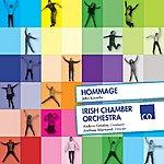Irish Chamber Orchestra Hommage- John Kinsella