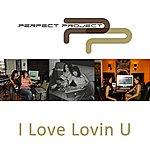 Perfect Project I Love Lovin You
