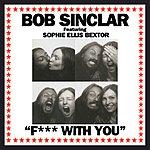 Bob Sinclar F*** With You (Remixes)