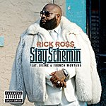 Rick Ross Stay Schemin (Explicit Version)
