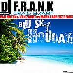 DJ F.R.A.N.K Blu Sky Holiday Van Noten & Van Zandt Vs Mark Laurenz Remix (Featuring Craig Smart)