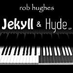 Rob Hughes Jekyll & Hyde - Ep