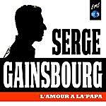 Serge Gainsbourg L'amour A La'papa