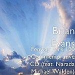 Brian Evans Fenway Park 100 Commemorative Cd (Feat. Narada Michael Walden)