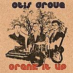 Otis Grove Crank It Up