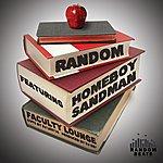 Random Faculty Lounge (Feat. Homeboy Sandman)