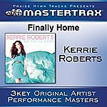 Kerrie Roberts Finally Home [Performance Tracks]