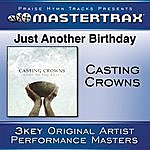 Casting Crowns Just Another Birthday [Performance Tracks]