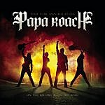 Papa Roach Time For Annihilation...On The Record & On The Road